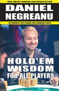 Daniel Negreanu Hold'em Wisdom for All Players 2007