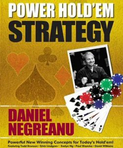 Etymology of Daniel Negreanu's Power Hold'em Strategy book in today's poker world.